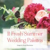 11 Fresh Summer Wedding Palettes
