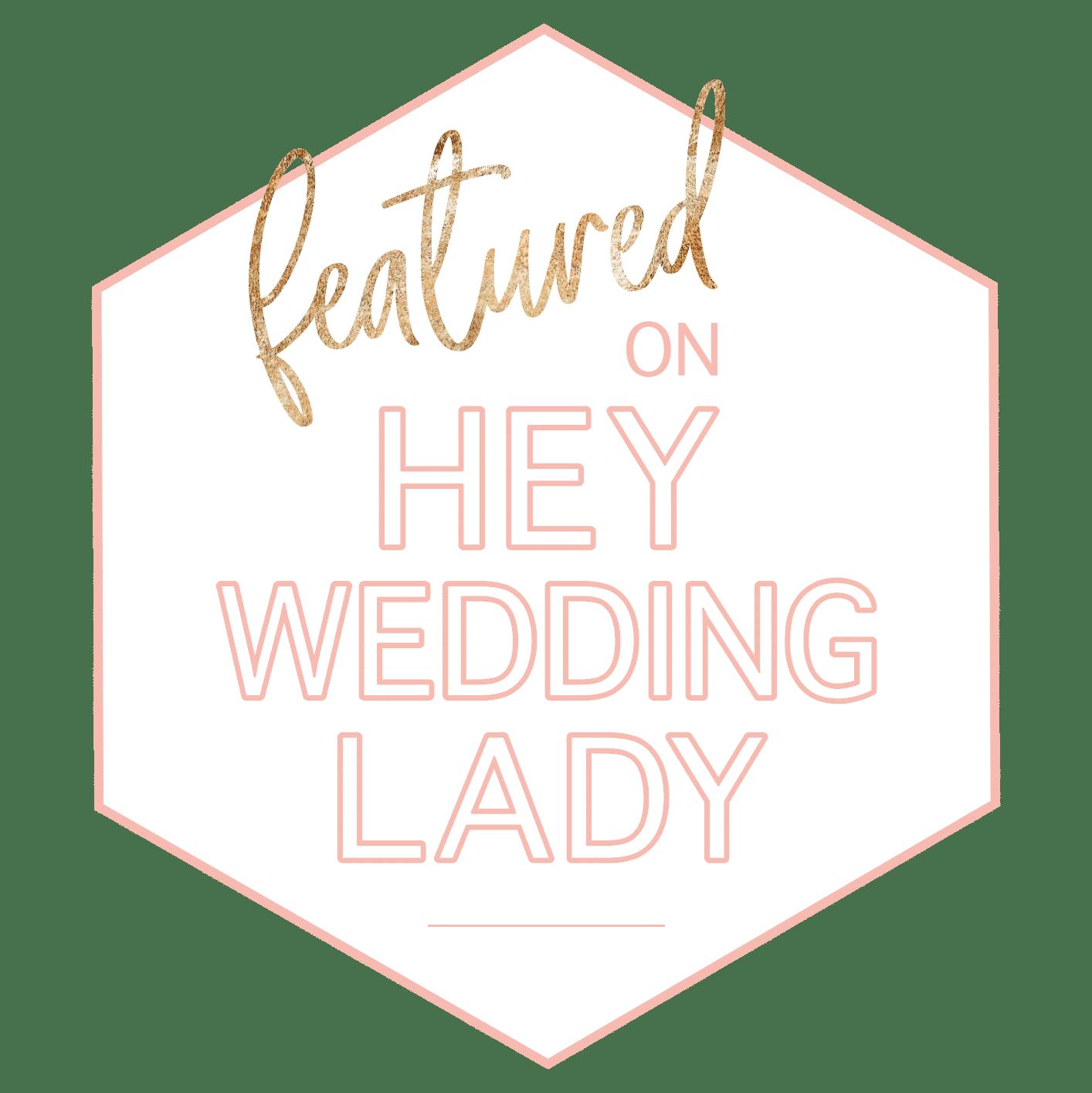 Featured on Hey Wedding LadY